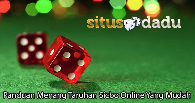 Panduan Menang Taruhan Sicbo Online Yang Mudah
