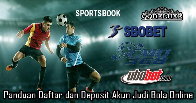 Panduan Daftar dan Deposit Akun Judi Bola Online