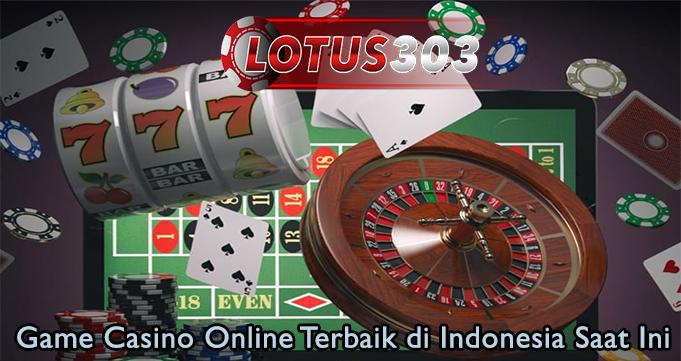 Game Casino Online Terbaik di Indonesia Saat Ini