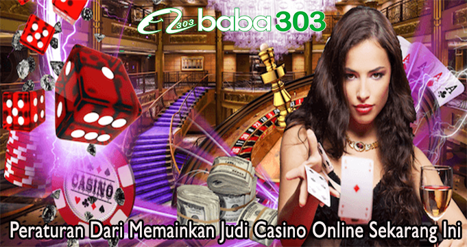 Peraturan Dari Memainkan Judi Casino Online Sekarang Ini